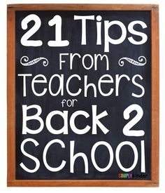 21 Tips from Teachers for Back 2 School