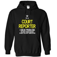 "i am a ღ ღ COURT REPORTER""i am a COURT REPORTER, i solve problems, you dont  know you have in ways you cant understand "" shirt is MUST have. Show it off proudly with this tee! BUy now!COURT REPORTER T-shirt"