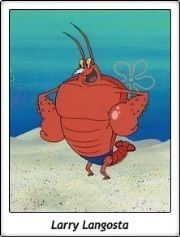 Larry Langosta / Lawrence 'Larry' Timothy Langosta / Larry the Lobster / Bob Esponja / SpongeBob SquarePants / Stephen Hillenburg