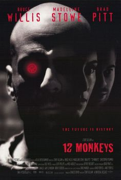 12 (Twelve) Monkeys ~ Bruce Willis, Brad Pitt, Christopher Plummer, David Morse, Madeleine Stowe, Matt Ross.