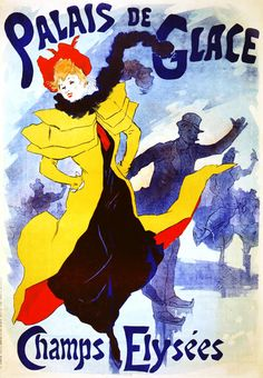 Palais De Glace Champs Elysees - Poster by Jules Cheret Vintage French Posters, Pub Vintage, Poster Vintage, Vintage Travel Posters, French Vintage, Retro Poster, Poster Ads, Advertising Poster, Jules Cheret