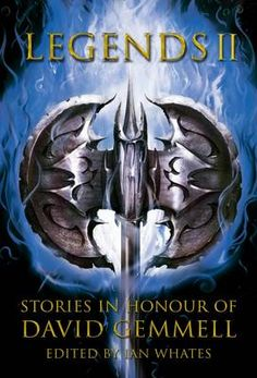 Legends 2: Stories in Honour of David Gemmell (Paperback)