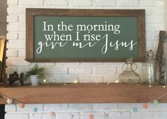 In The Morning,  When I Rise, Give Me Jesus. Custom Vinyl Wall Decal by WelcomingWalls on Etsy