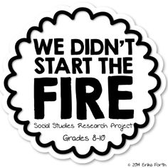 We Didn't Start the Fire by Billy Joel - Social Studies Research Writing Project - Common Core - Grades 8-10 - End of the year!
