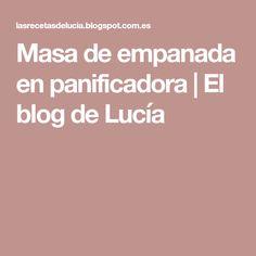 Masa de empanada en panificadora | El blog de Lucía Cupcakes, Blog, Homemade Food, Cooking Recipes, Kitchens, Empanada Dough, Homemade, Tarts, Decorated Cookies