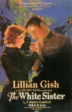 The White Sister was a 1923 American drama film starring Lillian Gish and Ronald Colman. It was directed by Henry King, and released by Metro Pictures shortly before its merger into Metro-Goldwyn-Mayer. It was based on the 1909 novel by F. Marion Crawford.
