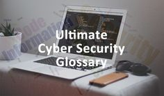 Cyber Security Glossary of Terms and Concepts An alphabetical list of cyber security related terms, words, laws, and agency names with explanations. The Ask Cyber Security acronyms page contains an alphabetical lsit of cyber security related acronyms including governmental organizations. Cyber Security Glossary A–B–C–D–E–F–G–H–I–J–K–L–M–N–O–P–Q–R–S–T–U–W–W–X–Z Cyber Security Terms That Begin With the Letter B Acceptable Level …