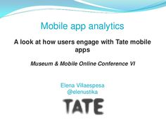 A look at how users engage with Tate mobile apps. #rethinkingthemuseum