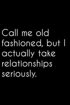 Old fashioned. Love. Monogamy.