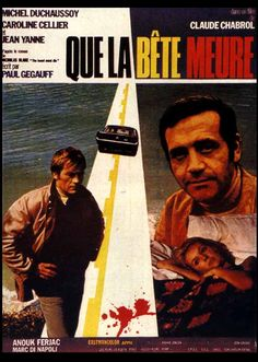 Que la bête meure (This Man Must Die) Directed and written by Claude Chabrol. Starring  Michel Duchaussoy, Caroline Cellier and Jean Yanne (1969)