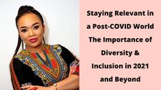 Staying Relevant in a Post-COVID World – The Importance of Diversity & Inclusion in 2021 and Beyond Racial Equality, Learning Courses, Blink Of An Eye, Cultural Diversity, World, The World