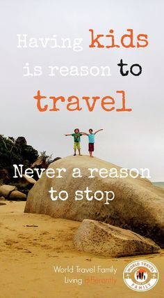 Travel with kids. Having kids is a reason to travel. Never a reason to stop - We show you how we've taken our kids to over 50 countries, easy and challenging destinations to inspire wanderlust Traveling With Baby, Travel With Kids, Family Travel, Traveling By Yourself, Traveling With Children, Family Vacations, Disney Vacations, Travel Advice, Travel Quotes