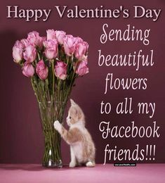 happy valentines day sending flowers to all of my facebook friends valentines day valentines day valentines