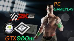 WWE 2K15 PC vs. 980M (SAGER NP9377-S) - MAXED SETTINGS - MSAAx8 LOCKED @...