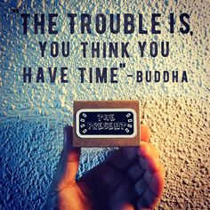No. We don't. Time is finite. No one will be around forever. Take action to tell your loved ones how much they mean to you. Take action on your dreams. What will you be today? . . #today #thepresent #time #love #dreams #goodvibes #thegoodvibetribe #mondaymotivation #motivation #quotes #quoteoftheday #notetoself #minimalist #matchbox #matchboxart #matchboxcard #paper #paperart #paperlove