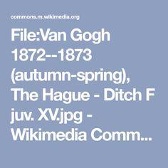 File:Van Gogh 1872--1873 (autumn-spring), The Hague - Ditch F juv. XV.jpg - Wikimedia Commons