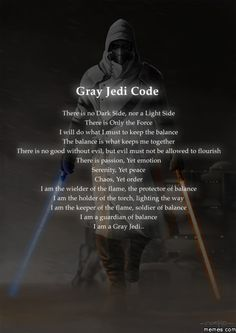 Here I present the Gray Jedi Code..