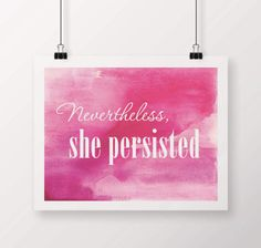 Nevertheless, She Persisted Watercolor Instant Download Digital Print, Elizabeth Warren, Strong Women, Resist, Nasty Woman