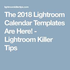 The 2018 Lightroom Calendar Templates Are Here! - Lightroom Killer Tips