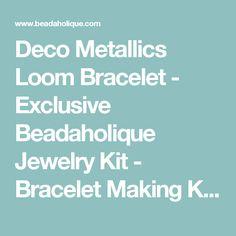 Deco Metallics Loom Bracelet - Exclusive Beadaholique Jewelry Kit - Bracelet Making Kits - Jewelry Kits - Jewelry Making Kits   Beadaholique