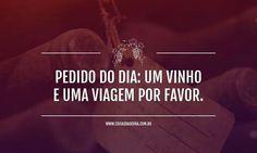 #Frases... #Vinho & #ViajaréTudoDeBom ☆