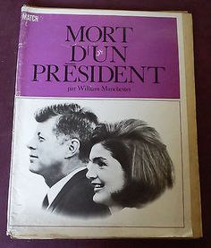 JOHN KENNEDY - MORT D'UN PRESIDENT par William Manchester - MATCH Paris Match, John Kennedy, Presidents, Magazine, Cover, Books, Libros, Book