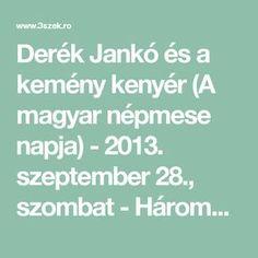 Derék Jankó és a kemény kenyér (A magyar népmese napja) - 2013. szeptember 28., szombat - Háromszék, független napilap Sepsiszentgyörgy