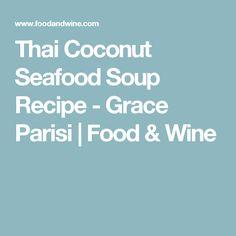 Thai Coconut Seafood Soup Recipe - Grace Parisi   Food & Wine