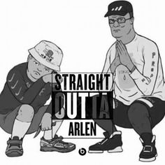 Straight out of Arlen - King of the Hill Meme ♠ re-pinned by  http://www.wfpblogs.com/author/thomas/