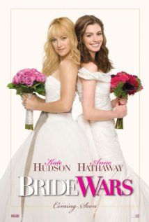 Bride Wars one of, if not the best, wedding movie starring divas Kate Hudson and Anne Hathaway <3
