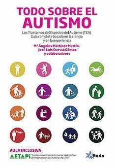 """""""TODO SOBRE EL AUTISMO"""". Los trastornos del espectro autista (TEA). Guía completa basada en la ciencia y en la experiencia. Autism Quotes, Autism Activities, Sensory Processing Disorder, Autism Classroom, Aspergers, Psychology, Advice, School, Books"""