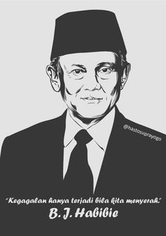 Vector illustration of BJ Habibie, the President of Indonesia. Contact me. Sky Quotes, Weird Words, Reminder Quotes, Quotes Indonesia, Quotes By Famous People, Useful Life Hacks, Quote Posters, Powerful Words, Clipart