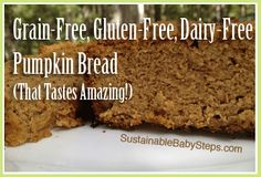 I'm making this right now! Had left over pumkin puree from last weekend so this seems like the perfect way to use it on this chilly day :) Try this yummy grain-free, gluten-free, paleo pumpkin bread recipe!