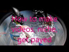 How to make videos, niche, get payed