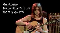 Mike Oldfield 'Tubular Bells' Live at the BBC 1973 (high quality / remas...