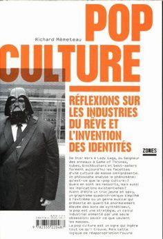 """POP CULTURE : RÉFLEXIONS SUR LES INDUSTRIES DE RÊVE ET L'INVENTION DES IDENTITÉS de Richard Mèmeteau.  Tubes, blockbusters et best-sellers forment aujourd'hui les facettes d'une culture de masse omniprésente. Un philosophe analyse le phénomène : qu'est-ce que la """" pop culture """" ? Quels en sont les ressorts, mais aussi les implications existentielles ? Avant d'être un truc jeune et sexy, un graphisme quadrichromique simplifié à l'extrême ou un genre musical qui présente en qu... Cote : 7-5124…"""