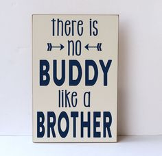 There Is No Buddy Like A Brother, Wood Sign, Nursery Decor, Brother Room, Baby Boy Sign, Wood Sign, Nursery Sign, Sign for Nursery by vinylcrafts on Etsy https://www.etsy.com/listing/219909006/there-is-no-buddy-like-a-brother-wood