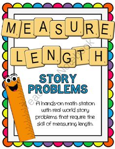 A hands-on math station with real world story problems that require the skill of measuring length. Teacher Directions: Cut 5 different lengths of . Teaching Measurement, Measurement Activities, Teaching Math, Math Activities, Math Games, Consumer Math, Second Grade Math, Grade 2, Primary Maths