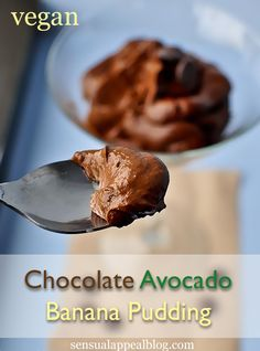 Chocolate Avocado Banana Pudding #healthy #vegan #nobake no-bake