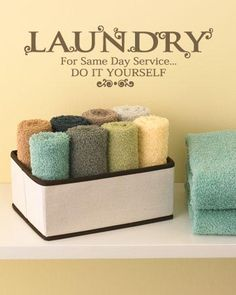 """""""Laundry For Same Day Service.DO IT YOURSELF"""" decorative vinyl lettering decals for the laundry room Beckstrom Beckstrom Bella Lava, Creation Crafts, Laundry Signs, Home Gadgets, Vinyl Lettering, Room Organization, Vinyl Wall Decals, Home Decor Accessories, Home And Living"""