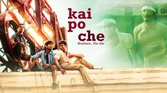 Kai po che! 2013 Full Movie Download BluRay 720p, Free Download Movies 480p 720p 1080p HD Bluray Bluray HD Bluray