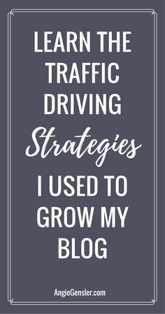 Trying to grow your blog? Learn the traffic driving strategies I use to grow my blog in this blog traffic report. // Angie Gensler