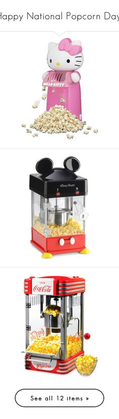 """""""Happy National Popcorn Day!"""" by polyvore-editorial ❤ liked on Polyvore featuring popcornmakers, nationalpopcornday, home, kitchen & dining, small appliances, food, kitchen, disney, food and drink and filler"""