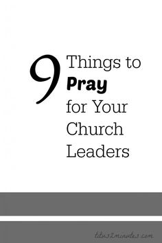 9 Things to Pray for Your Church Leaders - titus2minutes