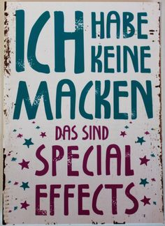 ich habe keine Macken - das sind Special Effects Words Quotes, Life Quotes, Sayings, German Quotes, Tabu, More Than Words, True Words, Cool Words, Quotations