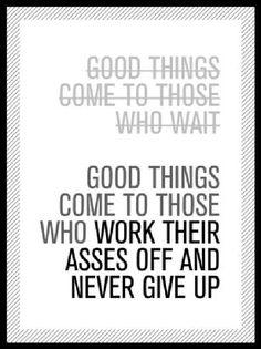 Work don't wait!