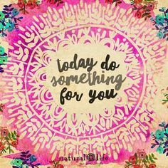 Today, do something for you. / 19 Quotes If You Need A Little TLC. Self-affirmation quotes. Natural Life Quotes, Life Quotes Love, Me Quotes, Qoutes, Funny Quotes, Night Quotes, Girly Quotes, Random Quotes, Quotable Quotes