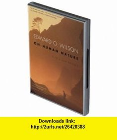 On Human Nature (9781937264307) Edward O. Wilson, Joe Barrett , ISBN-10: 1937264300  , ISBN-13: 978-1937264307 ,  , tutorials , pdf , ebook , torrent , downloads , rapidshare , filesonic , hotfile , megaupload , fileserve