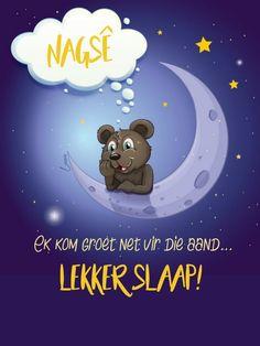 Goeie Nag, Goeie More, Sleep Tight, Afrikaans, Good Night, Family Guy, Snoopy, Messages, Day