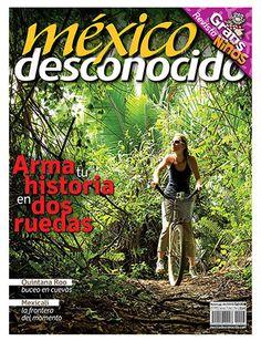 MÉXICO DESCONOCIDO MÉXICO SOBRE RUEDAS No. 445 / Marzo